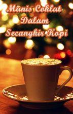 Kumpulan Cerpen Manis Coklat Dalam Secangkir Kopi by auldrey_chan