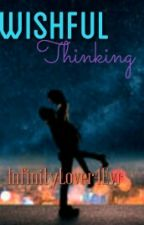 Wishful Thinking by InfinityLover4Evr