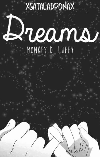 ➼Dreams. [One Piece FanFic]