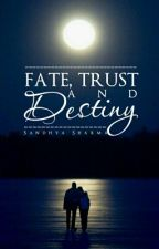Fate, Trust and Destiny by SandhyaSharma08