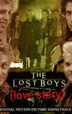 The lost boys (love story) by haleyjenkins1042