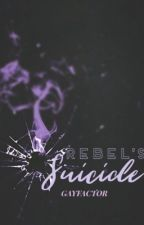 A Rebel's Suicide • Pray AU by daughteroyce