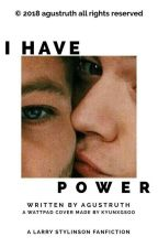 I have power || larry stylinson by larryonkiss