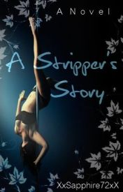 A Stripper's Story by SapphireThrill