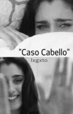 """Caso Cabello"" (CAMREN ONE SHOT) by LaTangaDeLauren"