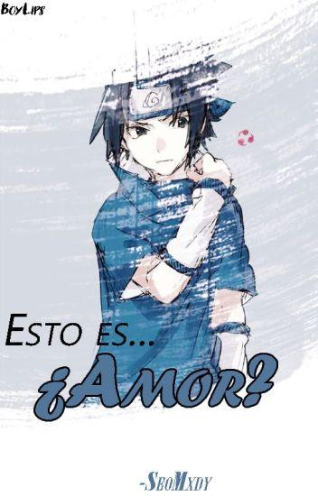 Me enamore? Si como no (Sasuke Y Tu) (Terminada)