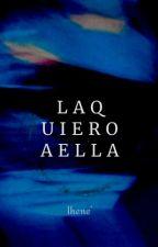 La quiero a ella by LuluC25