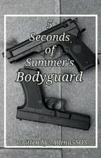 5 Seconds of Summer's Bodyguard by Allena5SOS