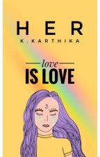 Her (#justwriteit) (Lesbian stories)(#lgbt)✔ by pythagoraswasadouche