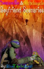 TMNT Donatello & Michelangelo Boyfriend Scenarios by BlueToxicAndi