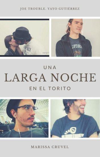 Una Larga Noche En El Torito (Yayo Gutiérrez, Pepe Problemas)