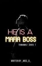 He is a Mafia Boss | Under Revision ✔ by _Miss_B_