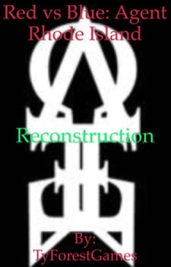 Red Vs Blue Agent Rhode Island Reconstruction Tyforestwrites