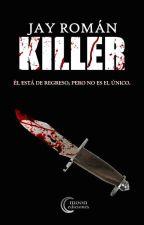 KILLER: The Return.   by keylaromanb