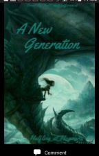 A New Generation (An Eragon Fanfiction ) by Halfling_at_Hogwarts