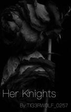 Her Knights by TIG3RW0LF_0257