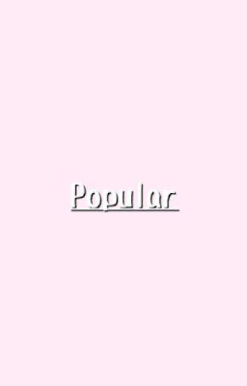 Popular( Daniel Skye FanFiction)
