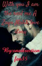 With you I am the real me A Zayn Malik love story by onedirectionfan35