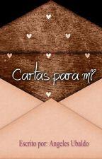 Cartas para mí by AngelesUbaldo