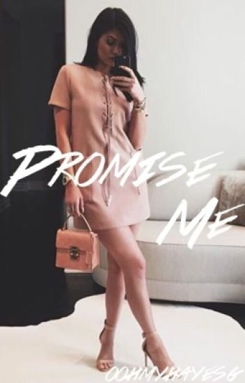 Promise Me {Hayes Grier}