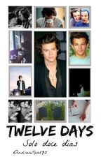 TWELVE DAYS »Larry Stylinson« by AndreaReal93