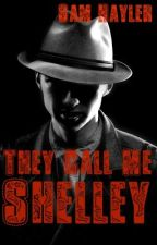 They Call Me Shelley by SamHayler