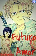 futuro amor (trunks y tu) by sonviny03