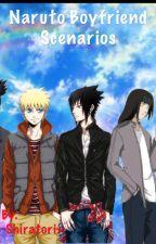 Naruto boyfriend scenarios by -Hetalia_Mindanao-
