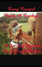 Every Cowgirl Needs A Cowboy ~ A joe Sugg Fanfiction by JoeSuggIsPerfect