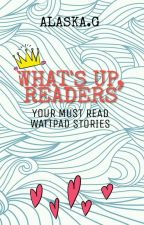 What's Up, Readers by LovexAlaska