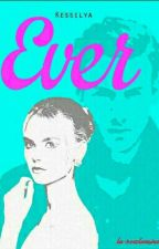 Ever  ( Sous contrat ) by KessieLya