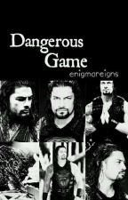 Dangerous Game │Roman Reigns by moxleyreigns