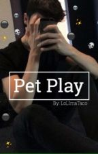 Petplay // l.r.h by LoLImaTaco