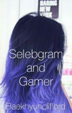 Selebgram and Gamer by Baekhyunclifford