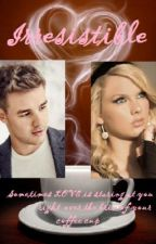 Irresistible (A Liam Payne Fanfic) by AlisaPa7ience