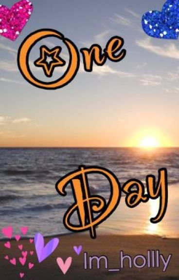 One Day by Im_hollly