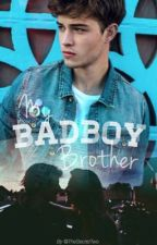 My Badboy Brother by TheSecretTwo