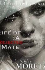 Life of A Rejected Mate (Under Editing) by Jericho_Layson