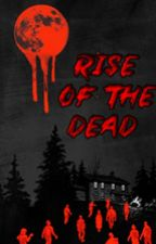 Rise Of The Dead. by Dnicoleb123