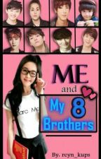 Me And My 8 Brothers (ON-HOLD) by Amrie_