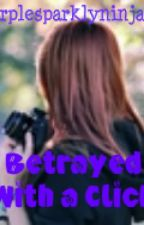 Betrayed With A Click (A Justin Bieber Love Story) by purplesparklyninjas1
