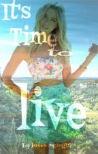 It's Time to live (Harry Potter FF) by lovesinging15