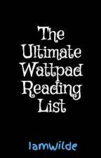 The Ultimate Wattpad Reading List by IamWilde