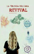La Trilogia Dell'Aìma 2- Revival ( #Wattys2017 ) by aleandbooks
