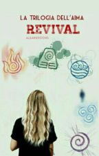 La Trilogia Dell'Aìma 2- Revival by aleandbooks