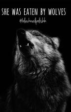 She was eaten by wolves by blacknailpolishh