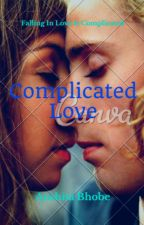 Complicated Love(ON HOLD) by Amnesyh_Swifty
