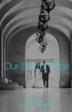 Our Secret Affair (Drarry Fanfiction) by JustAFangirl62
