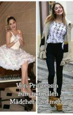 Von Prinzessin zum normalen Mädchen by Paula25_08