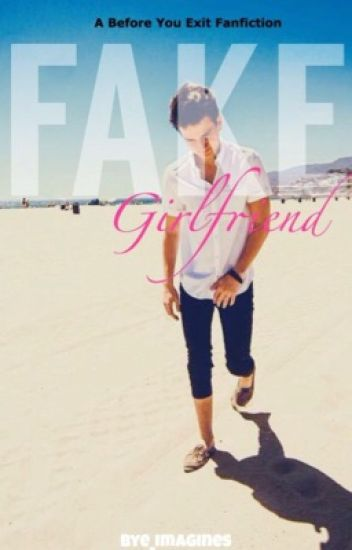 FAKE GIRLFRIEND || #Wattys2016